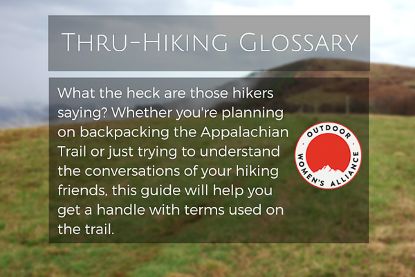 Outdoor Women's Alliance, Thru-Hiking: A Glossary of Terms